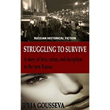 Struggling to Survive: A story of love, crime, and deception in the new Russia: Russian Historical Fiction (Anya Book 2)