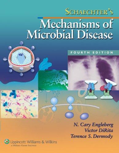 Schaechter's Mechanisms of Microbial Disease (Mechanisms of Microbial