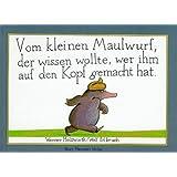Vom kleinen Maulwurf, der wissen wollte, wer ihm auf den Kopf gemacht hat von Werner Holzwarth Ausgabe (2000)