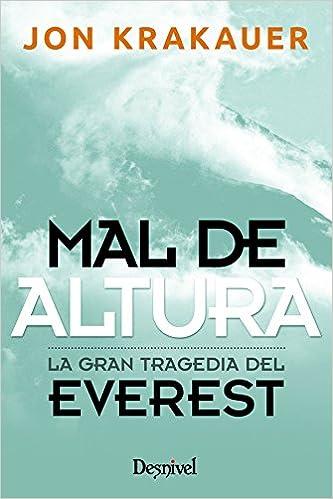 Mal De Altura - Relato Personal De La Gran Tragedia En El Everest (literatura (desnivel)) por Jon Krakauer