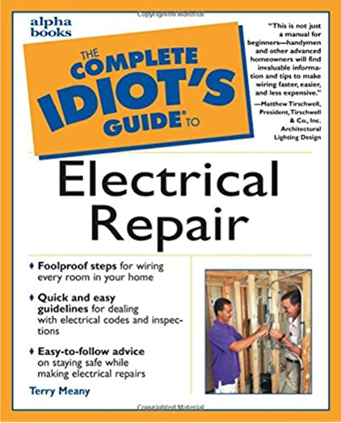 The Complete Idiot's Guide to Electrical Repair: Meany, Terry:  9780028638966: Amazon.com: BooksAmazon.com