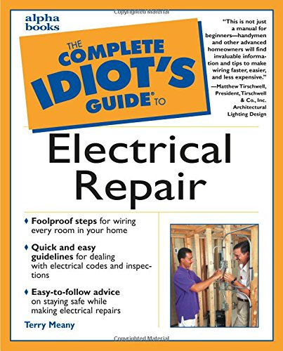 the complete idiot s guide to electrical repair terry meany rh amazon com writing for dummies book Basic Wiring For Dummies