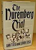 The Nuremberg Trial, Ann Tusa and John Tusa, 0689114966