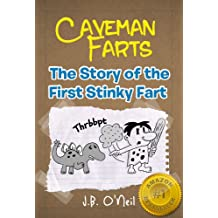 Caveman Farts: The Story of the First Stinky Fart (The Disgusting Adventures of Milo Snotrocket Book 4)