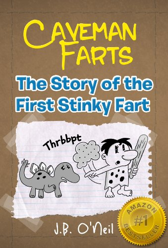 Caveman Farts: The Story of the First Stinky Fart - A Hilarious Book for Kids Age 7-9 (The Disgusting Adventures of Milo Snotrocket -