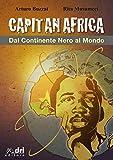 CAPITAN AFRICA: DAL CONTINENTE NERO AL MONDO (Italian Edition)