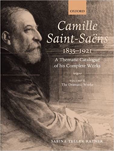 """""WORK"""" Camille Saint-Saens 1835-1921: A Thematic Catalogue Of His Complete Works, Volume II: The Dramatic Works (Camille Saint-Saens: A Thematic Catalogue Of The Complete Wk). Register Cuatro Pfizer latest profile Calidad perfil Atac"