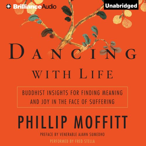 Dancing with Life: Buddhist Insights for Finding Meaning and Joy in the Face of Suffering Audiobook [Free Download by Trial] thumbnail