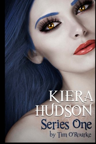 Kiera Hudson Series One: All Six Novels In One Limited Edition Volume (Volume 1) - Hudson Series