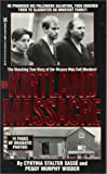 img - for The Kirtland Massacre: The True and Terrible Story of the Mormon Cult Murders by Cynthia Stalter Sasse, Peggy Murphy Widder (1992) Mass Market Paperback book / textbook / text book