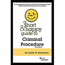 A Short & Happy Guide to Criminal Procedure (Short & Happy Guides)
