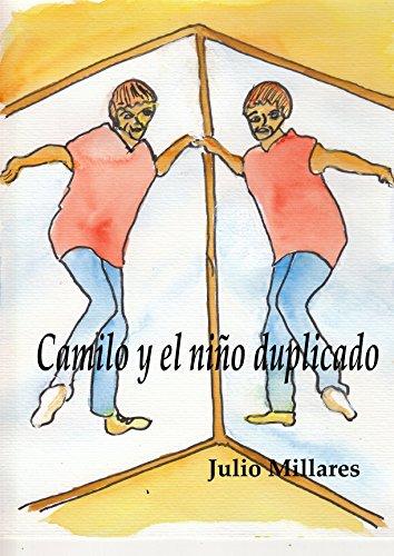 Camilo y el niño duplicado: cuidado con el espejo (El libro de Camilo o