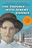 The Trouble with Jeremy Chance, George Harrar, 1571316698