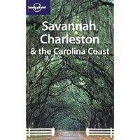 Lonely Planet Savannah, Charleston & the Carolina Coast 1st Ed.: 1st Edition
