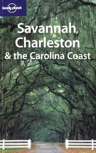 Lonely Planet Savannah, Charleston & the Carolina Coast