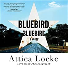 Bluebird, Bluebird Audiobook by Attica Locke Narrated by JD Jackson