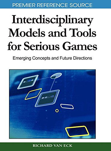 Interdisciplinary Models and Tools for Serious Games: Emerging Concepts and Future Directions (Premier Reference Source)