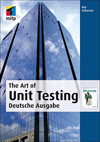 The Art of Unit Testing: Deutsche Ausgabe (mitp Professional) Broschiert – 25. November 2010 Roy Osherove 3826690230 Informatik Programmiersprachen