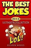 Best Jokes 2016 Ultimate Collection: Jokes: Best Jokes 2016 Ultimate Collection - 417 Funny Jokes!