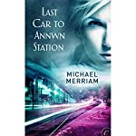 Last Car to Annwn Station | Michael Merriam