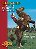 Celebrating the Calgary Exhibition and Stampede, Joan Dixon, 155153939X