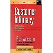 Customer Intimacy: Pick Your Partners, Shape Your Culture, Win Together