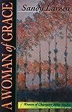A Woman of Grace, Sandy Larsen, 0830820477