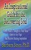 An Inspirational Guide for the Recovering Soul, Barbara Sinor, 0918936543