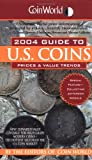 Coin World 2004 Guide to U. S Coins, Coin World Editors, 0451210735