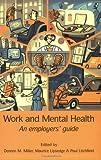 Work and Mental Health, Doreen M. Miller and Maureen Lipsedge, 1901242854