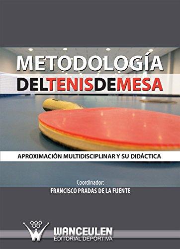 Learn More About Metodologia del tenis de mesa: Aproximacion multidisciplinar y su didactica (Spanis...