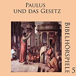 Paulus und das Gesetz (Bibelhörspiele 5.1)