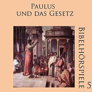 Paulus und das Gesetz (Bibelhörspiele 5.1) Hörspiel