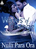 Waves of Change (World Above Water Book 1)