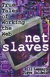 NetSlaves, Bill Lessard and Steve Baldwin, 0071352430