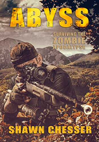 Abyss (Surviving the Zombie Apocalypse Book 12) by [Chesser, Shawn]