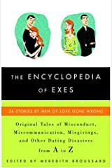 The Encyclopedia of Exes: 26 Stories by Men of Love Gone Wrong