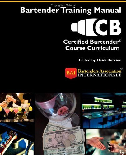 Certified Bartender?? Course Curriculum by Bartenders Association Internationale (2011-10-25) Paperback