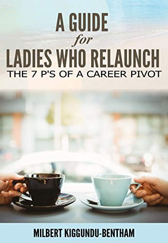 A Guide For Ladies Who Relaunch by Milbert Kiggundu-Bentham ebook deal