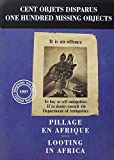 img - for Cent objets disparus: Pillage en Afrique / One Hundred Missing Objects: Looting in Africa book / textbook / text book