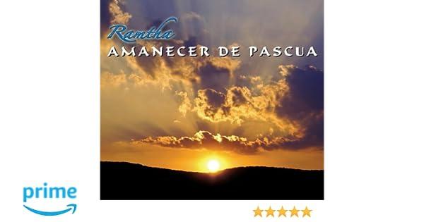 RAMTHA - Amanecer de Pascua (Spanish Edition): Ramtha: 9781935262107: Amazon.com: Books