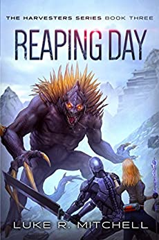 Reaping Day: Book Three of the Harvesters Series by [Mitchell, Luke R.]