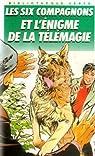 Les Six Compagnons, tome 44 : Les six compagnons et l'énigme de la télémagie par Bonzon-P.J
