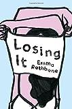 """""""Losing It - A Novel"""" av Emma Rathbone"""