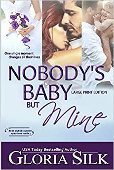 Nobody's Baby But Mine Large Print Edition: One Single Moment Changes All Their Lives por Gloria Silk