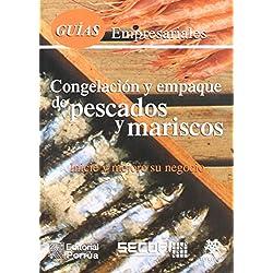 Guias Empresariales Congelacion Y Empaque De Pescado Y Maris (portada puede variar)