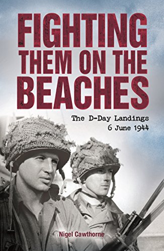 Fighting them on the Beaches: The D-Day Landings - June 6, 1944