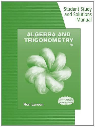 Download By Ron Larson Student Study and Solutions Manual for Larson's Algebra & Trigonometry, 9th (9th Ninth Edition) [Paperback] PDF