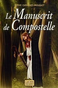 Le manuscrit de Compostelle par Sophie Cassagnes-Brouquet
