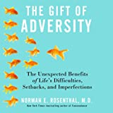 img - for The Gift of Adversity: The Unexpected Benefits of Life's Difficulties, Setbacks, and Imperfections (Your Coach in a Box) book / textbook / text book